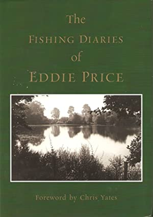 THE FISHING DIARIES OF EDDIE PRICE. Designed, produced and edited by Martin Mumby.: Price (Edward)....