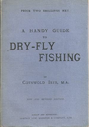 A HANDY GUIDE TO DRY-FLY FISHING. With: Glover (Rev. Richard