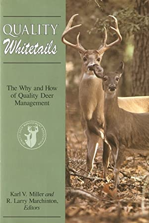 QUALITY WHITETAILS: THE WHY AND HOW OF: Miller (Karl) and