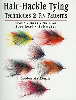 HAIR-HACKLE TYING TECHNIQUES & FLY PATTERNS: TROUT,: Mackenzie (Gordon, of