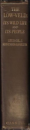 THE LOW-VELD: ITS WILD LIFE AND ITS: Stevenson-Hamilton (James). (1867-1957).