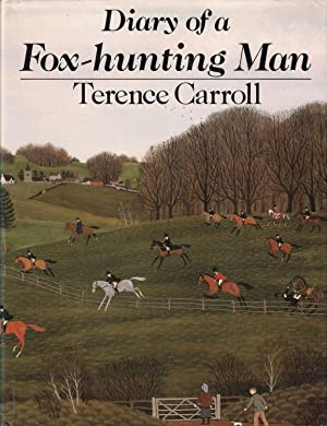 DIARY OF A FOX-HUNTING MAN. By Terence: Carroll (Terence).