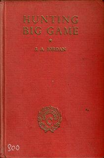 HUNTING BIG GAME. The Laurel and Gold: Jordan (John A.).