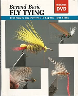 BEYOND BASIC FLY TYING: TECHNIQUES AND PATTERNS: Rounds (Jon), Editor,