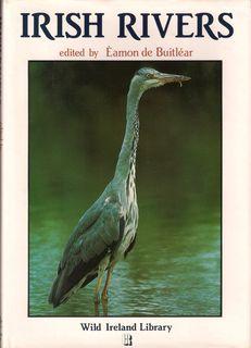 IRISH RIVERS. Edited by Eamon de Buitlear.: de Buitlear (Eamon).