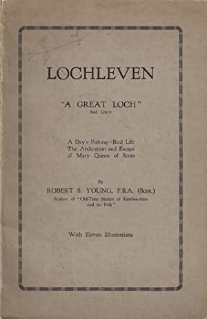 """LOCHLEVEN: """"A GREAT LOCH"""" SAID UNCLE. A: Young (Robert S.)."""