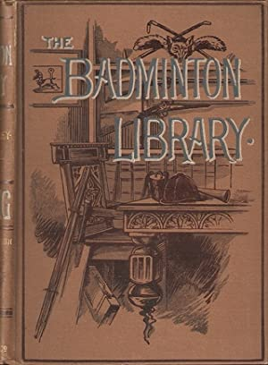 SHOOTING: MOOR AND MARSH. The Badminton Library. By Lord Walsingham and Sir Ralph Payne-Gallwey, Bt...