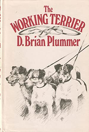 THE WORKING TERRIER. By Brian Plummer.: Plummer (David Brian). (1936-2003).