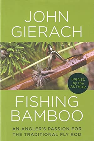 FISHING BAMBOO: AN ANGLER'S PASSION FOR THE: Gierach (John). (b.