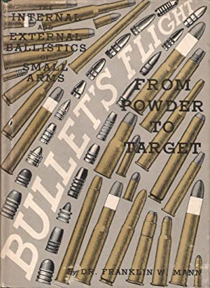 THE BULLET'S FLIGHT FROM POWDER TO TARGET: Mann (F.W.). (1856-1916).