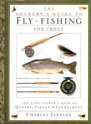 THE SOTHEBY'S GUIDE TO FLY-FISHING FOR TROUT. By Charles Jardine.: Jardine (Charles).