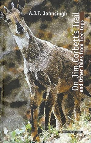 ON JIM CORBETT'S TRAIL: AND OTHER TALES: Johnsingh (A.J.T.).