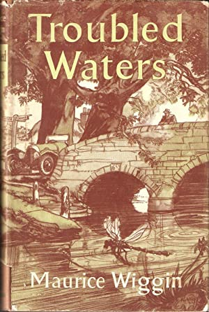 TROUBLED WATERS. By Maurice Wiggin. Decorations by Will Nickless.: Wiggin (Maurice Samuel). (1912-...
