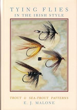 TYING FLIES IN THE IRISH STYLE: TROUT: Malone (E.J.).