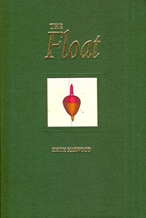 THE FLOAT. By Keith Harwood. With illustrations by Paul Cook.: Harwood (John Keith).