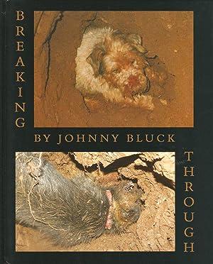 BREAKING THROUGH. By Johnny Bluck.: Bluck (John D.).