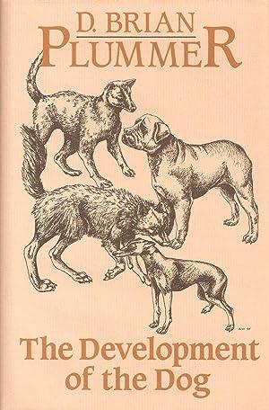 THE DEVELOPMENT OF THE DOG. By Brian Plummer.: Plummer (David Brian). (1936-2003).