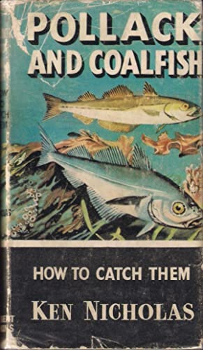 POLLACK AND COALFISH: HOW TO CATCH THEM. By Ken Nicholas. Series editor Kenneth Mansfield.: ...