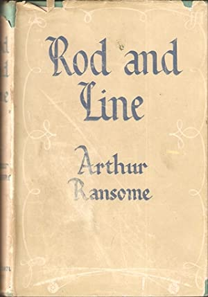 ROD AND LINE: TOGETHER WITH AKSAKOV ON: Ransome (Arthur).