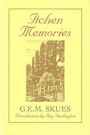 ITCHEN MEMORIES. By G.E.M. Skues. With illustrations: Skues (George Edward