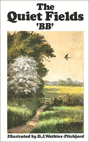"""THE QUIET FIELDS, by """"BB"""".: Watkins-Pitchford (Denys J.)."""