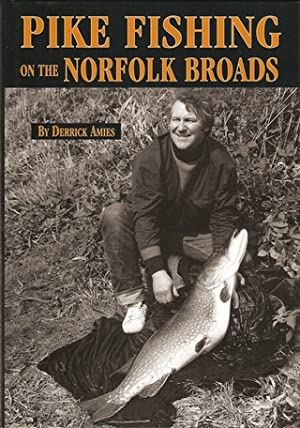 PIKE FISHING ON THE NORFOLK BROADS. By Derrick Amies.: Amies (Derrick).