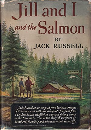 JILL AND I AND THE SALMON. By: Russell (Jack).