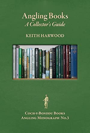 ANGLING BOOKS: A COLLECTOR'S GUIDE. By Keith: Harwood (John Keith).