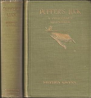 DUFFER'S LUCK: A FISHERMAN'S ADVENTURES. By Stephen Gwynn.: Gwynn (Stephen Lucius). (1864...