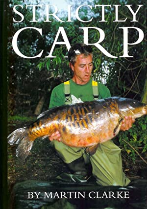 STRICTLY CARP. By Martin Clarke. First edition.: Clarke (Martin).