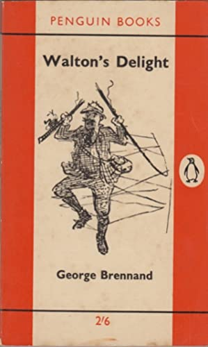 WALTON'S DELIGHT. By George Brennand. With illustrations: Brennand (George).