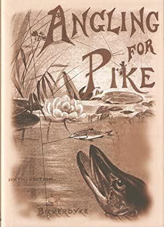 "ANGLING FOR PIKE: A PRACTICAL WORK ON: Bickerdyke (John). ""John"