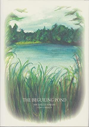 THE BEGUILING POND. By Michelle Harby and: Harby (Michelle) and