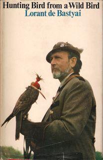 HUNTING BIRD FROM A WILD BIRD. By: de Bastyai (Lorant).
