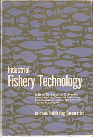 INDUSTRIAL FISHERY TECHNOLOGY: A SURVEY OF METHODS: Stansby (Maurice E.)