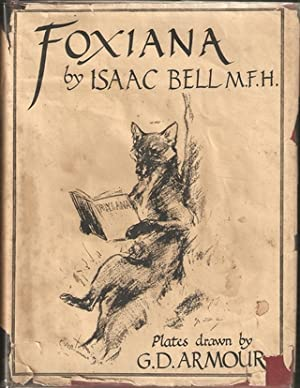 FOXIANA. By Isaac Bell. Illustrated by G.D.: Bell (Isaac).