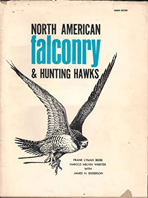 NORTH AMERICAN FALCONRY AND HUNTING HAWKS. By: Beebe (Frank Lyman)
