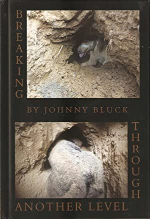 BREAKING THROUGH ANOTHER LEVEL. By Johnny Bluck.: Bluck (John D.).