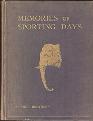 """MEMORIES OF SPORTING DAYS. By """"Red Heather"""". With numerous illustrations and photographs...."""