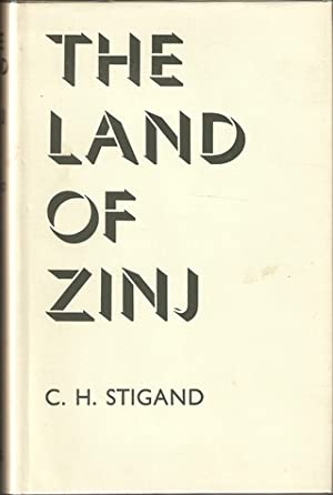 THE LAND OF ZINJ: BEING AN ACCOUNT: Stigand (Chauncey Hugh).