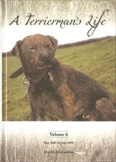 A TERRIERMAN'S LIFE: VOLUME VI. MAY 2007: Harcombe (David).