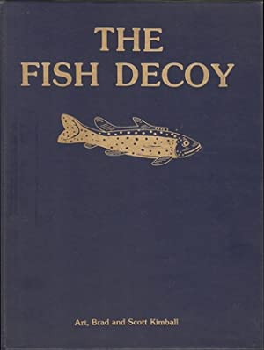 THE FISH DECOY. By Art, Brad and: Kimball (Art, Brad