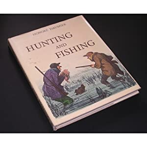 HUNTING AND FISHING. By Honore Daumier. Preface: Daumier (Honore). (1808-1879).