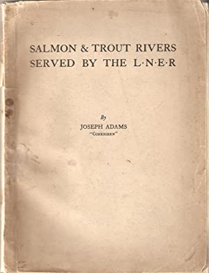 """SALMON AND TROUT RIVERS SERVED BY THE L.N.E.R. By Joseph Adams. """"Corrigeen."""": Adams (..."""