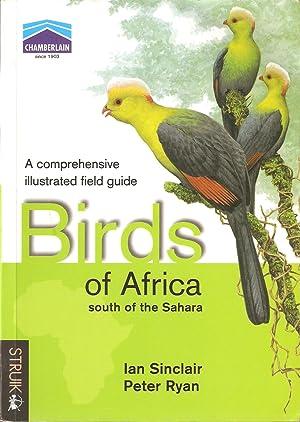 BIRDS OF AFRICA SOUTH OF THE SAHARA: Sinclair (Ian) and
