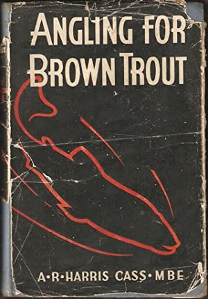 ANGLING FOR BROWN TROUT. By A.R. Harris: Cass (A.R. Harris).
