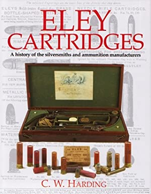 ELEY CARTRIDGES: A HISTORY OF THE SILVERSMITHS: Harding (C.W.).