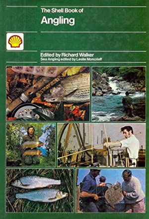 THE SHELL BOOK OF ANGLING. Edited by: Walker (Richard) and