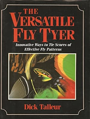 THE VERSATILE FLY TYER. By Dick Talleur.: Talleur (Richard W.). (1931-2011).