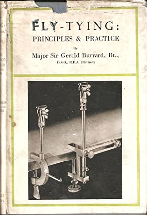 FLY-TYING: PRINCIPLES AND PRACTICE. By Major Sir: Burrard (Major Sir